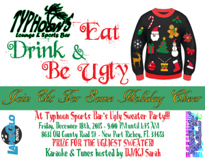 Eat, Drink & Be Ugly (Ugly Sweater Contest)